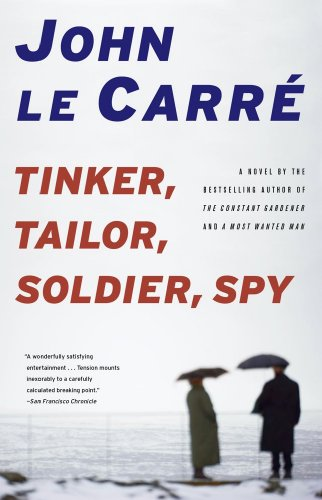 Tinker, tailor, soldier, spy - A BORZOI BOOK # - John le carre