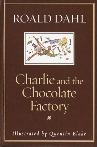 Charlie and the chocolate factory / Roald Dahl