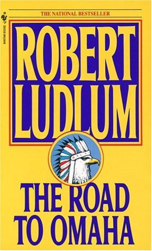 The road to omaha - A BANTAM BOOK # - Robert Ludlum