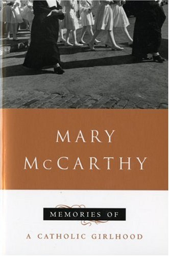 Memories of a catholic girlhood - A PENGUIN BOOK # / Mary Mccarthy