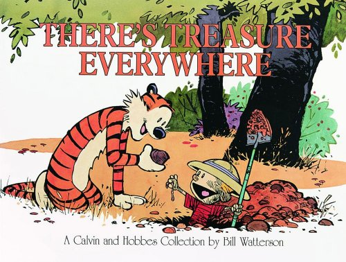 There's Treasure Everywhere--A Calvin and Hobbes Collection - Bill Watterson