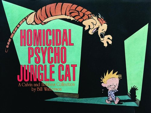 Homicidal Psycho Jungle Cat: A Calvin and Hobbes Collection - Bill Watterson