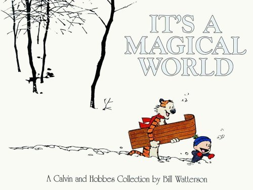 It's A Magical World: A Calvin and Hobbes Collection - Bill Watterson