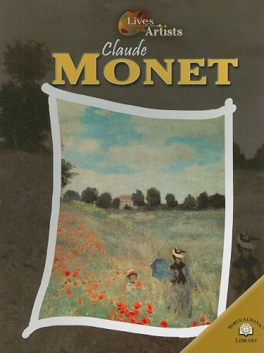 Claude Monet (Lives of the Artists) - Sean Connolly