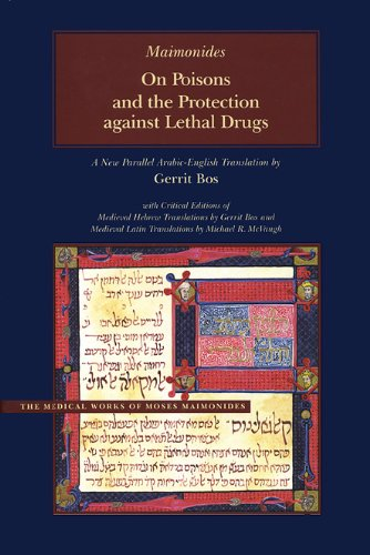 On Poisons and the Protection against Lethal Drugs: A Parallel Arabic-English Edition (Medical Works of Moses Maimonides) - Moses Maimonides