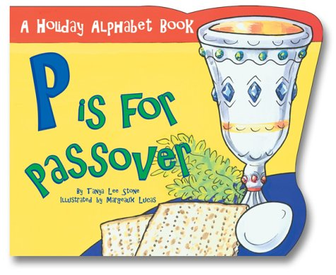 7a60435b2e8212 P is for Passover (Holiday Alphabet Books) - Tanya Lee Stone