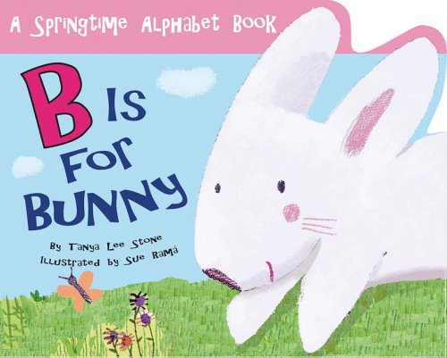 3734a475dda4ce B Is for Bunny - Tanya Lee Stone