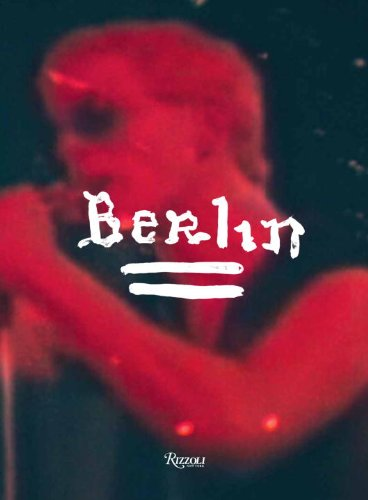 Berlin: A Performance by Lou Reed Directed by Julian Schnabel - Lou Reed