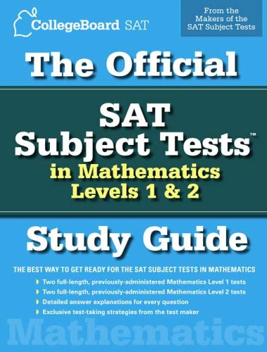 The Official SAT Subject Tests in Mathematics Levels 1 & 2 Study ...