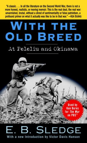 With the Old Breed: At Peleliu and Okinawa - E.B. Sledge