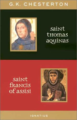 St. Thomas Aquinas and St. Francis of Assisi: With Introductions by Ralph McInerny and Joseph Pearce - G. K. Chesterton