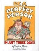 Be a Perfect Person in Just Three Days - Stephen Manes
