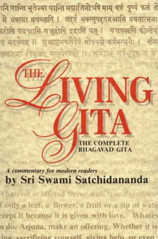 The Living Gita: The Complete Bhagavad Gita - A Commentary for Modern Readers - Sri Swami Satchidananda