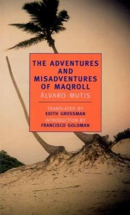 The Adventures and Misadventures of Maqroll (New York Review Books Classics) - Alvaro Mutis