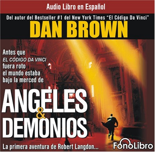 Angeles & Demonios/Angels & Demons (Audio libro / audiolibros) (Spanish Edition) - Dan Brown