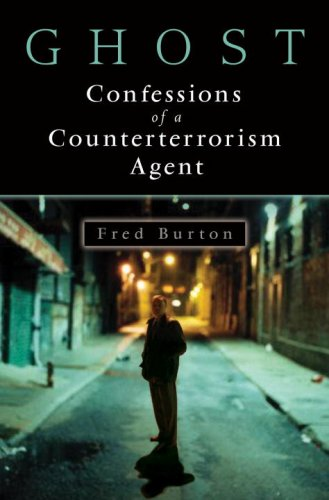 Ghost: Confessions of a Counterterrorism Agent - Fred Burton