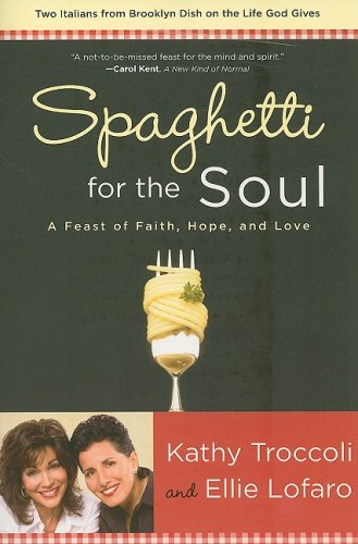 waterbrook press spaghetti for the soul a feast of faith hope and love kathy troccoli publicscrutiny Image collections
