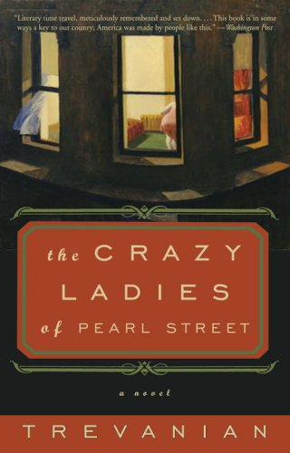 The Crazyladies of Pearl Street: A Novel - Trevanian
