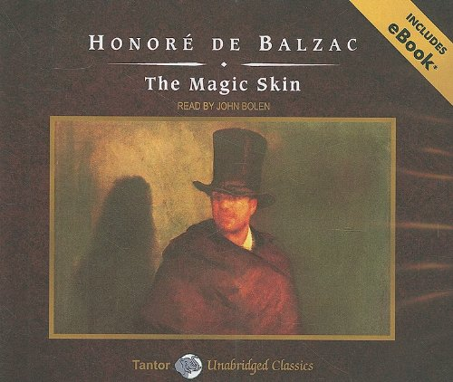 The Magic Skin, with eBook (Tantor Unabridged Classics) / Honore Balzac
