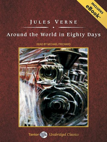 Around the World in Eighty Days, with eBook (Tantor Unabridged Classics) - Jules Verne