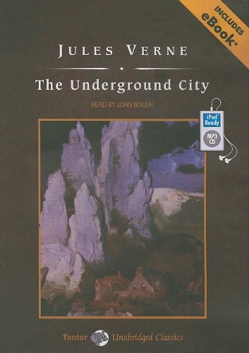 The Underground City, with eBook (Tantor Unabridged Classics) - Jules Verne
