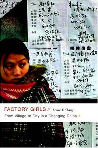 Factory Girls: From Village to City in a Changing China - Leslie T. Chang