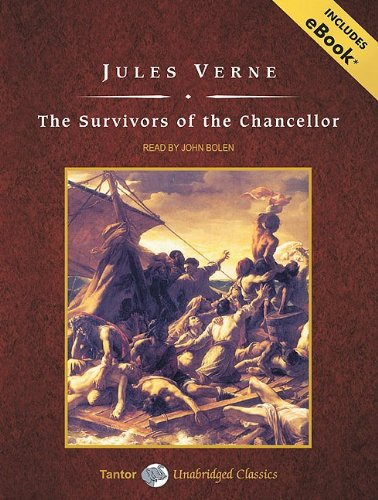 The Survivors of the Chancellor, with eBook (Tantor Unabridged Classics) - Jules Verne
