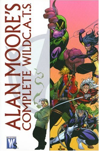 Alan Moore: The Complete WildC. A. T.s (Wildc.a.T.S.) - Alan Moore