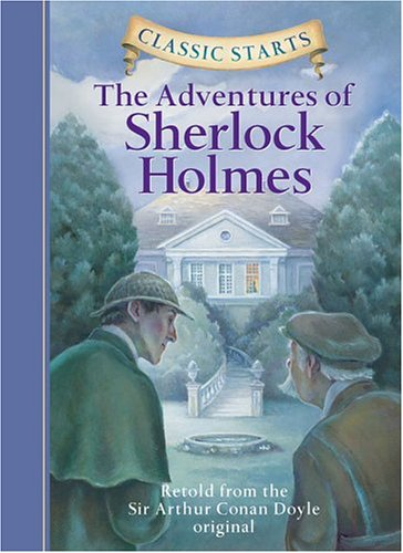 Classic Starts: The Adventures of Sherlock Holmes (Classic Starts Series) - Sir Arthur Conan Doyle