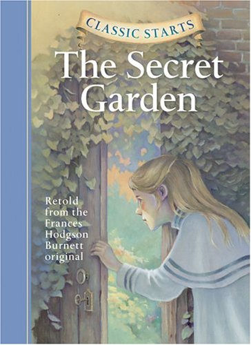 Classic Starts: The Secret Garden (Classic Starts Series) - Frances Hodgson Burnett