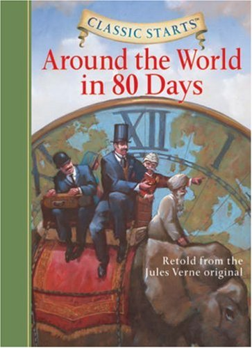 Classic Starts: Around the World in 80 Days (Classic Starts Series) - Jules Verne