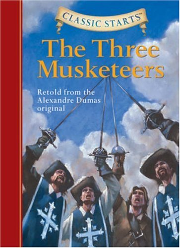 Classic Starts: The Three Musketeers (Classic Starts Series) - Alexandre Dumas