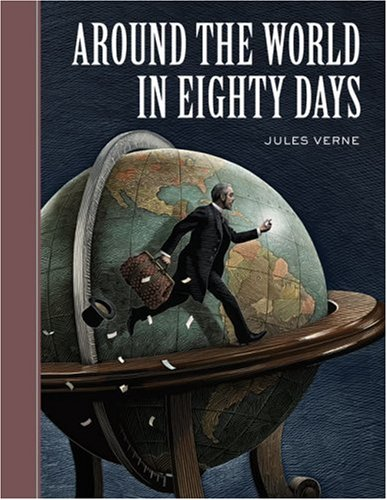 Around the World in Eighty Days (Unabridged Classics) - Jules Verne