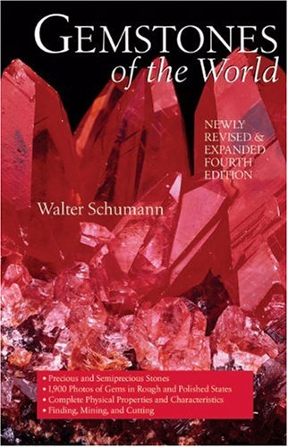 Gemstones of the World: Newly Revised & Expanded Fourth Edition - Walter Schumann
