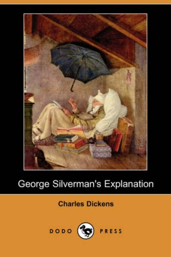 George Silverman's Explanation (Dodo Press) - Charles Dickens