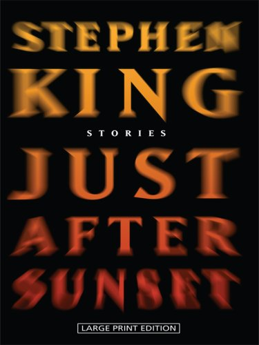 Just After Sunset (Thorndike Press Large Print Basic Series) - Stephen King