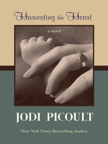 Harvesting the Heart (Thorndike Press Large Print Famous Authors Series) - Jodi Picoult