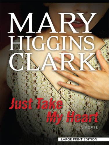 Just Take My Heart (Thorndike Press Large Print Basic Series) - Mary Higgins Clark