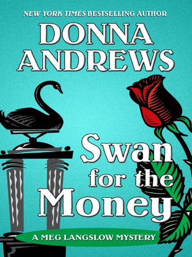 Swan for the Money - A Meg Langslow Mystery # - Donna Andrews