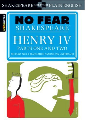 Henry IV , Parts One and Two(No Fear Shakespeare) - William Shakespeare