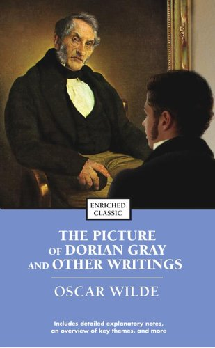 The Picture of Dorian Gray and Other Writings (Enriched Classics) - Oscar Wilde