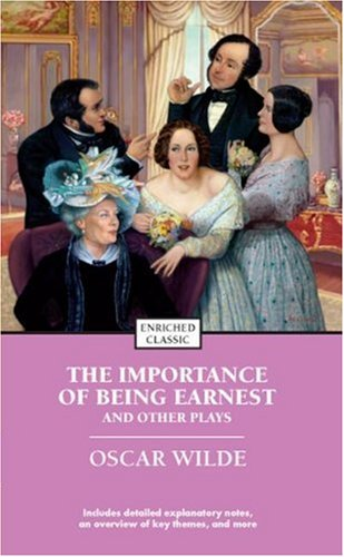 The Importance of Being Earnest and Other Plays (Enriched Classics Series) - Oscar Wilde