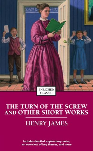 The Turn of the Screw and Other Short Works (Enriched Classics) - Henry James