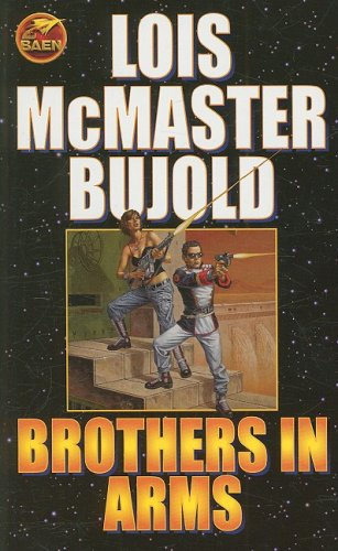 Brothers in Arms (Miles Vorkosigan Adventure) - Lois McMaster Bujold