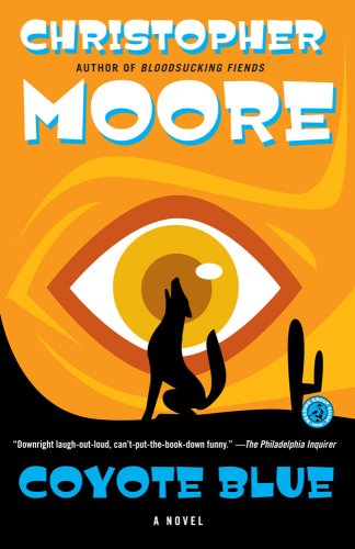 Coyote Blue: A Novel - Christopher Moore