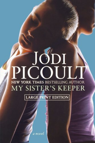 My Sister's Keeper: A Novel - Jodi Picoult