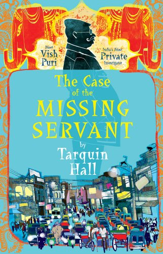 The Case of the Missing Servant: A Vish Puri Mystery (Vish Puri Mysteries) - Tarquin Hall