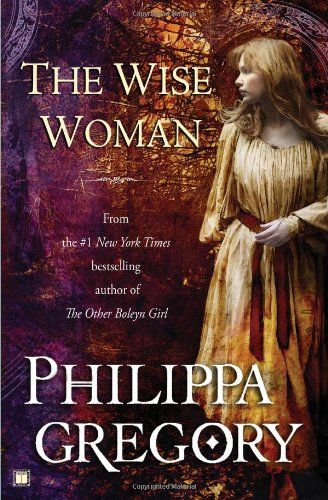 The Wise Woman: A Novel - Philippa Gregory