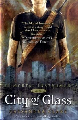 City of Glass (Mortal Instruments) - Cassandra Clare