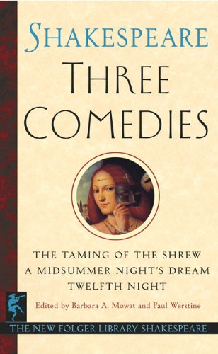 Three Comedies (New Folger Library Shakespeare) - William Shakespeare